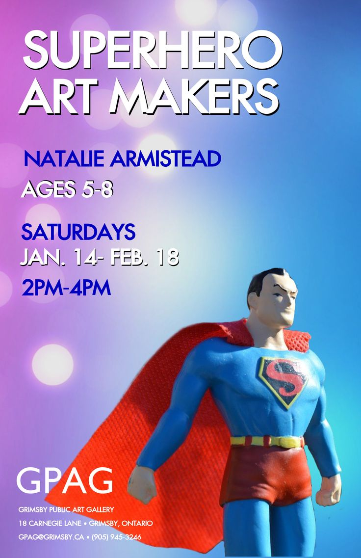 SUPERHERO ART MAKERS Natalie Armistead Ages 5-8 Saturdays: January 14 –February 18 2pm-4pm 6 Sessions $75 Members/$82 Non-Members  It's time to Save the World! In this Super-fun series participants will use a variety of powerful art techniques to create their own superheroes. Bring your super art-making-powers and prepare to save the day!