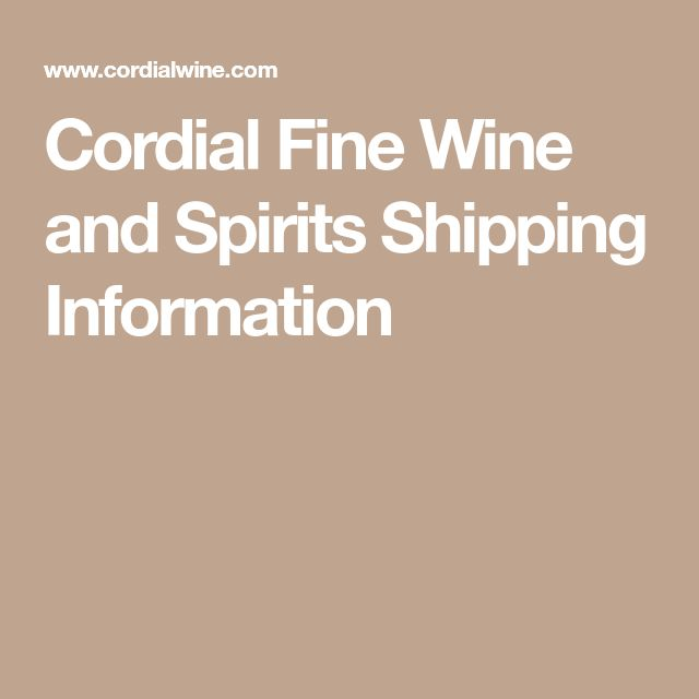 Cordial Fine Wine and Spirits Shipping Information