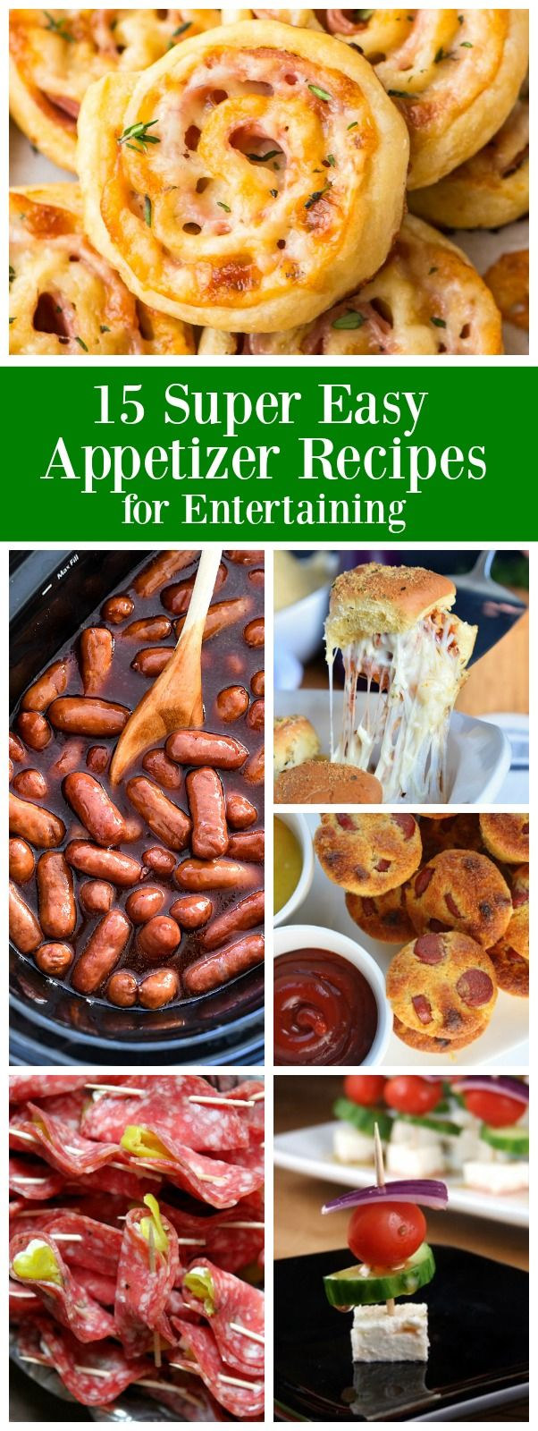 15 Super Easy Appetizer Recipes for Entertaining: including Grape Jelly Meatballs, Easy Dip Recipes, Little Smokies, Pinwheels and more!  Perfect recipes for a New Year's Eve Party or Super Bowl Party.