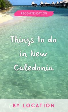 Hello! Here is a list of things to do in key locations around New Caledonia (including Noumea, Isle of Pines, Bourail, Lifou and many more!). I hope you'll enjoy :)