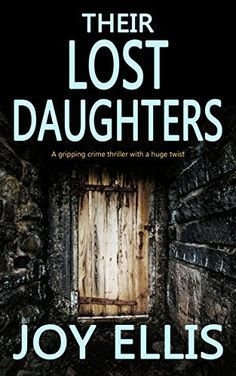 THEIR LOST DAUGHTERS a gripping crime thriller with a hug... https://www.amazon.co.uk/dp/B06XWDFRD2/ref=cm_sw_r_pi_dp_x_rIr4ybG39AQK1