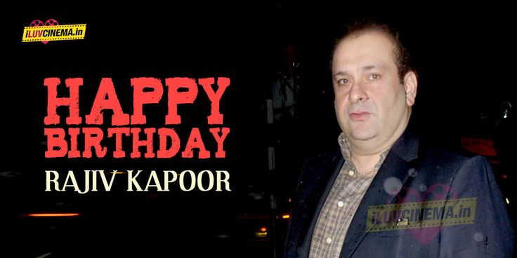 HAPPY BIRTHDAY TO Rajiv Kapoor - http://www.iluvcinema.in/hindi/happy-birthday-to-rajiv-kapoor/