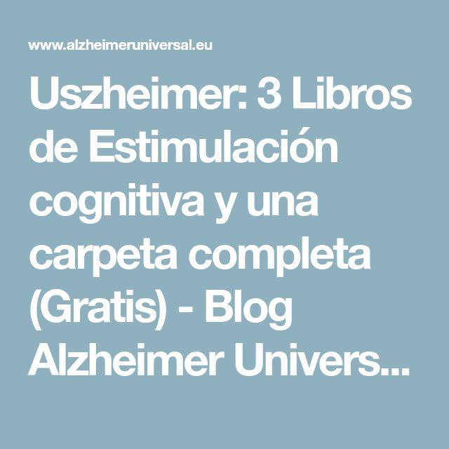 Uszheimer: 3 Libros de Estimulación cognitiva y una carpeta completa (Gratis) - Blog Alzheimer Universal Cuidadores 2.0