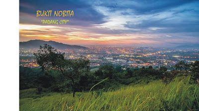 Ranah Minang Holiday Tour and Travel Padang - Sumatera Barat: Ayo ke Bukit Nobita