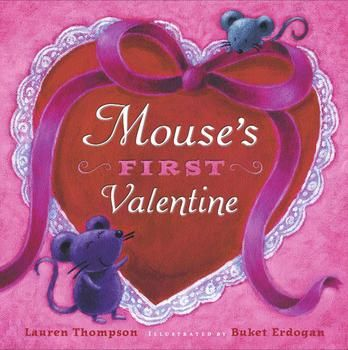 Mouse's First Valentine By Lauren Thompson