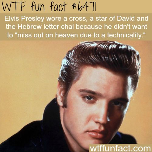 Elvis Presley wore a cross and star of David - WTF fun facts