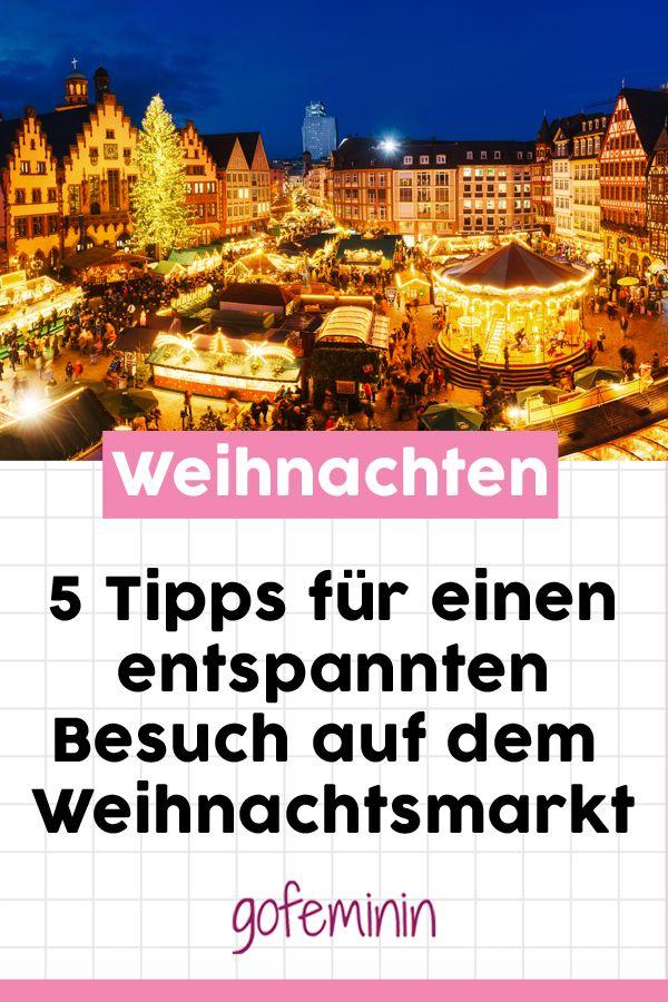 Besuch Auf Dem Weihnachtsmarkt.5 Tipps Für Einen Entspannten Besuch Auf Dem Weihnachtsmarkt