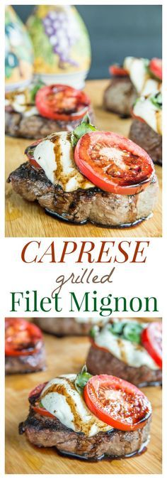 Caprese Grilled Filet Mignon - top perfectly grilled steaks with the classic salad of tomatoes, fresh mozzarella, and basil for a perfect summer dinner. #GrillTalk #SundaySupper   cupcakesandkalechips.com   gluten free, low carb recipe