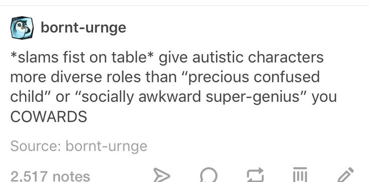 Please, as someone with high-functioning autism please make this a thing, I want to see super badass, autistic team leaders in superhero movies and Comics as well as in fantasy books
