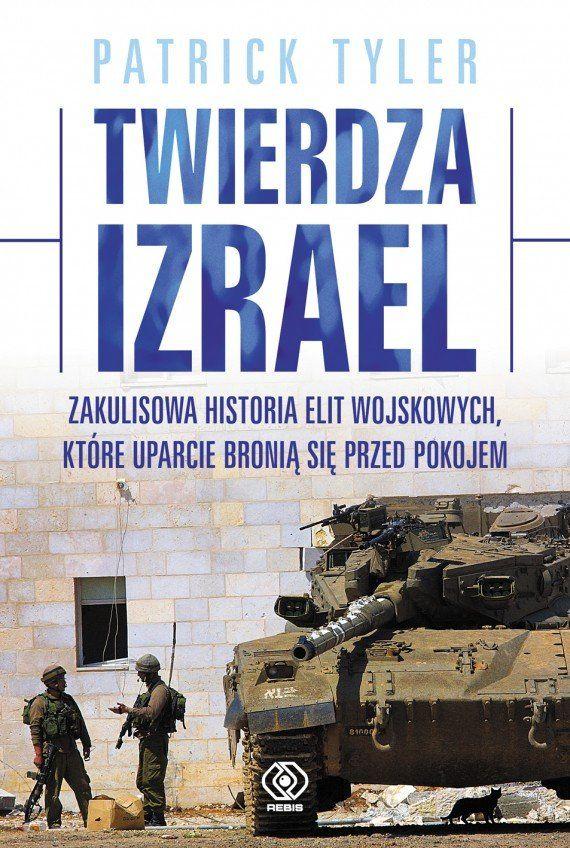 Twierdza Izrael : zakulisowa historia elit wojskowych, które uparcie bronią się przed pokojem / Patrick Tyler ; przeł. Norbert Radomski. -- Poznań :  Dom Wydawniczy Rebis,  2014.
