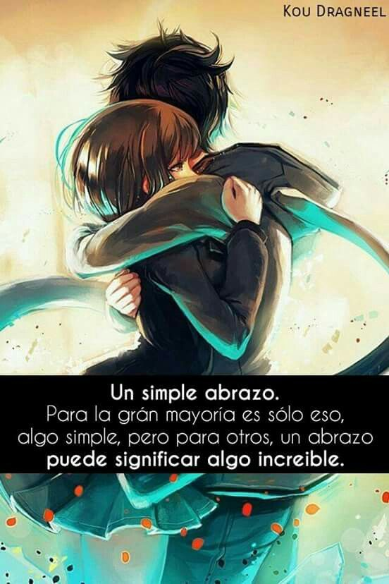 Un Simple Abrazo Frases De Anime Pinterest Frases Love Y