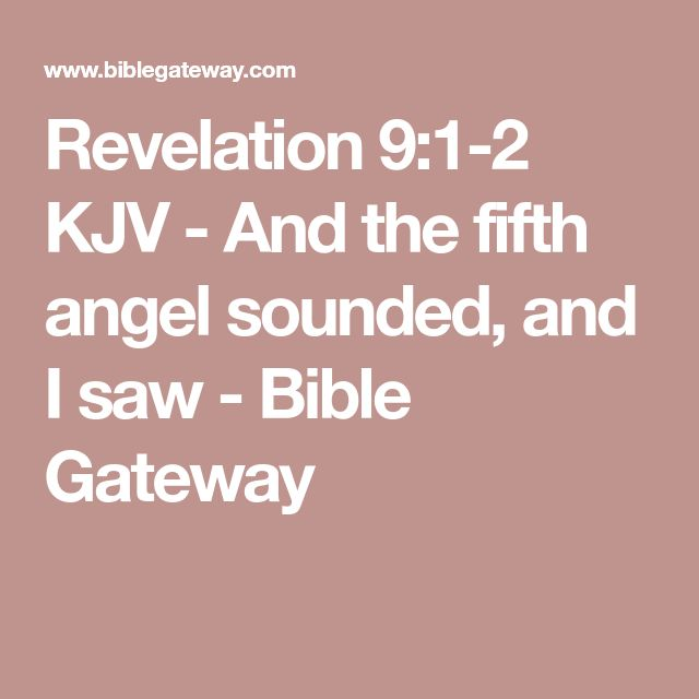 Revelation 9:1-2 KJV - And the fifth angel sounded, and I saw - Bible Gateway