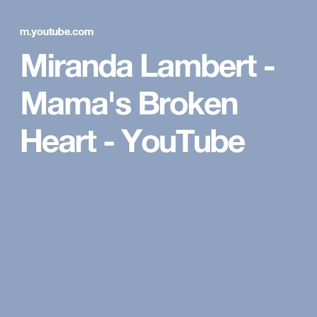 Miranda Lambert - Mama's Broken Heart - YouTube