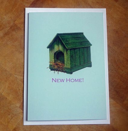 Because we're always in the doghouse... New Home card!