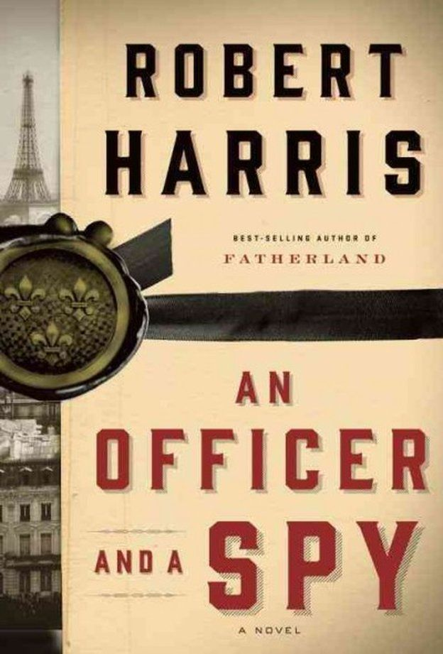An Officer and a Spy by Robert Harris - An Officer and a Spy by Robert Harris. Georges Picquart, recently promoted head of the agency that helped convict Dreyfus of treason. Picquart believes in Dreyfus's guilt. But gradually Picquart comes to suspect that a spy remains at large in the military. With evidence mounting, pointing to deceit at the highest levels of government, Picquart has nowhere to turn and is compelled to question his most deeply held beliefs about his country and himself.