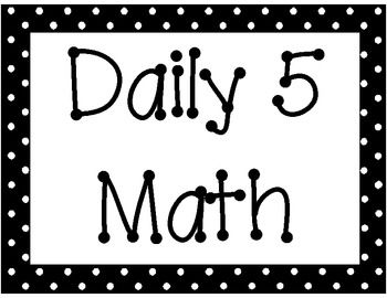 Daily 5 Math Signs/Posters black- Perfect posters for me to set up my Daily 5 Math. Thank you!