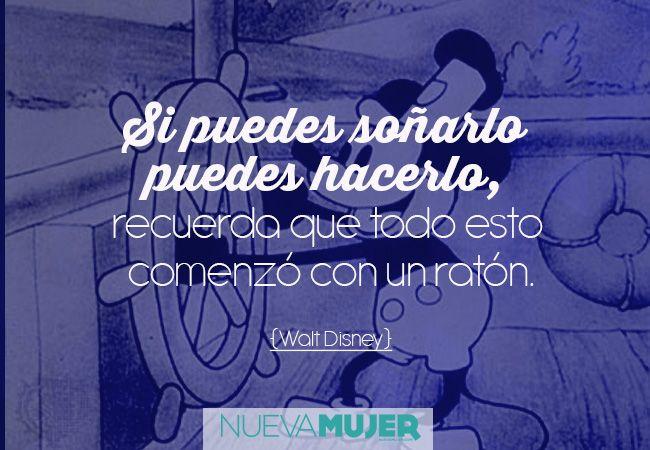 10 frases de Walt Disney que te motivarán a alcanzar tus sueños
