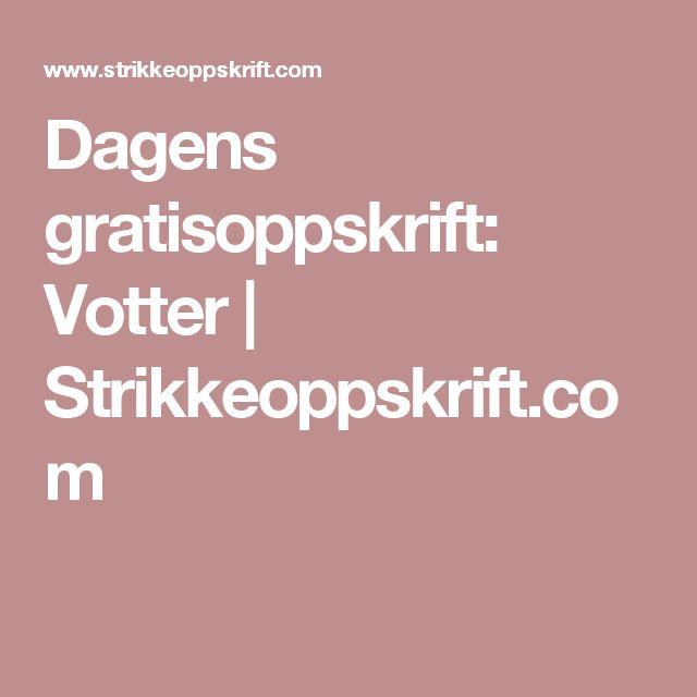 Dagens gratisoppskrift: Votter | Strikkeoppskrift.com