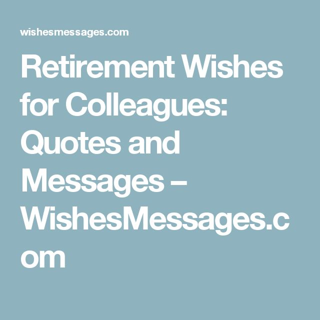 Retirement Wishes for Colleagues: Quotes and Messages – WishesMessages.com