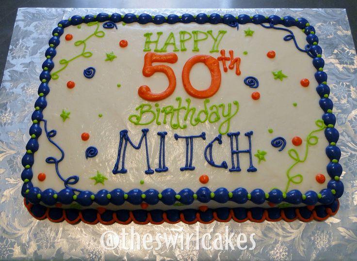 50th birthday cake for man sheet cake man's sheet cake blue orange lime white