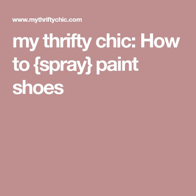 my thrifty chic: How to {spray} paint shoes