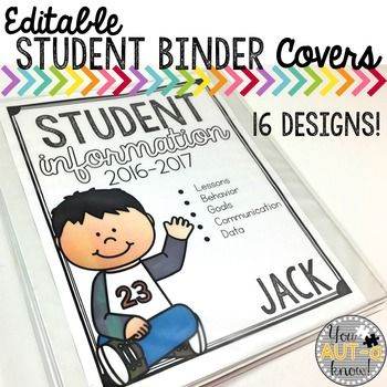 Editable Student Information Binder Covers FREE-Special Education, Classroom Management Not Grade Specific Printables ncluded in this download are 16 editable binder covers for student information for the school year.  These powerpoint files are 100% editable. I like to add each student's name to the front. I use these as a binder cover, then at the end of the year, I glue it to a file folder and keep it as the student file for that year.