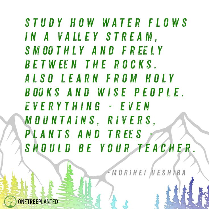 Nature and environment quote by Morihei Ueshiba. Beautiful words about loving nature.