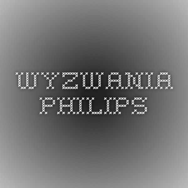 Wyzwania - Philips