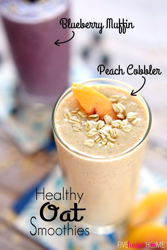Healthy Oat Smoothies (Blueberry Muffin & Peach Cobbler flavors)