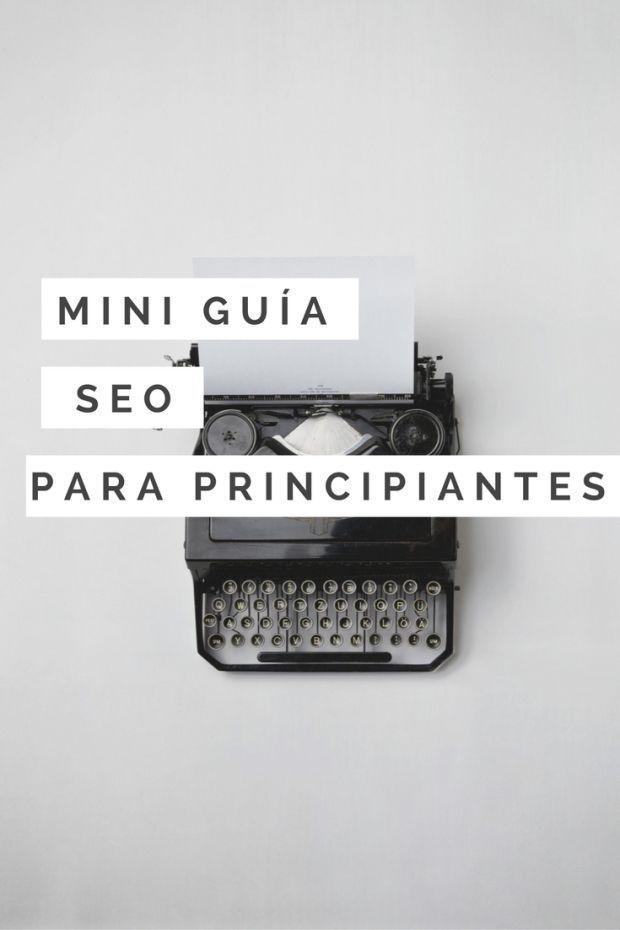 Mini gu?a SEO para principiantes: los mejores tips para antes y durante la creaci?n de tu blog.  Con trucos para Wordpress y Blogger.