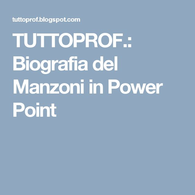TUTTOPROF.: Biografia del Manzoni in Power Point