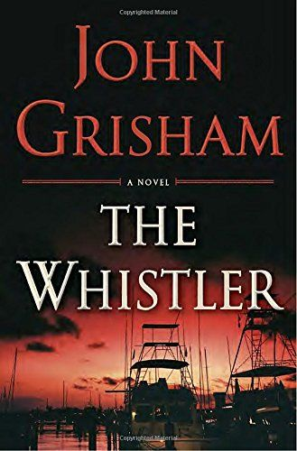 """The Whistler, by John Grisham (2016). """"We expect our judges to be honest and wise. Their integrity and impartiality are the bedrock of the entire judicial system. We trust them to ensure fair trials, to protect the rights of all litigants, to punish those who do wrong, and to oversee the orderly and efficient flow of justice. But what happens when a judge bends the law or takes a bribe? It's rare, but it happens."""" (Website)"""