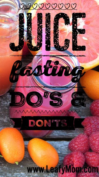 Juice fasting do's and DON'TS