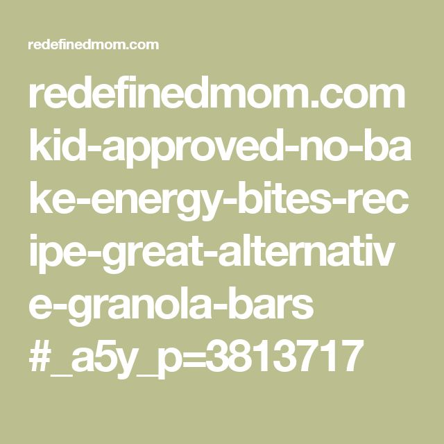 redefinedmom.com kid-approved-no-bake-energy-bites-recipe-great-alternative-granola-bars #_a5y_p=3813717
