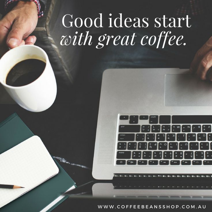 Good ideas start with great coffee! Get your ideas moving with our coffee beans.  #coffeebeansshop #coffeebeans #coffee #coffeequote #coffeelovers #coffeeholic #coffeeshop