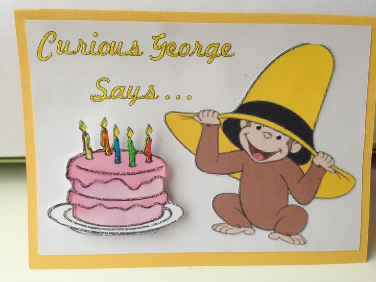 Curious George Birthday Card My Projects Pinterest – Curious George Birthday Cards