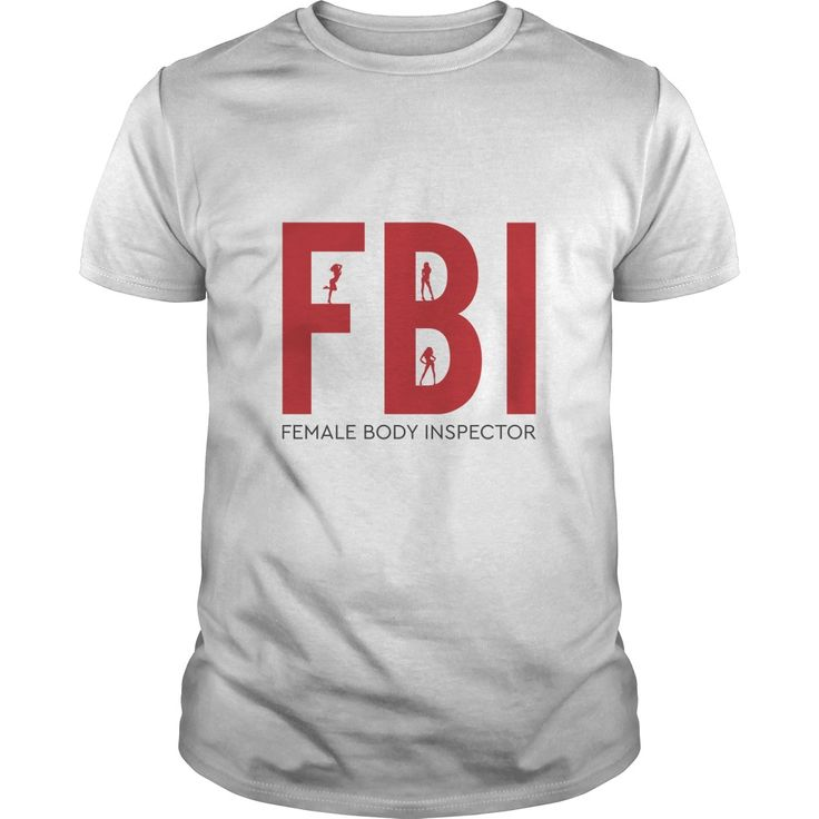 FBI FEMALE BODY INSPECTOR Perfect T-shirt /Guys Tee / Ladies Tee / Youth Tee / Hoodies / Sweat shirt / Guys V-Neck / Ladies V-Neck/ Unisex Tank Top / Unisex Long Sleeve it tee shirts ,screen t shirt ,5 shirts ,latest design t shirts ,mens t shirt offers ,as tee shirts ,funny tshirt quotes ,classic t shirts ,online shopping t shart ,menswear t shirts ,t shirt logo ,man t shart ,latest tshirts for mens ,free t shirts ,logo tshirts ,t shirt logo maker ,new t shirts for men ,popular t shirts for…