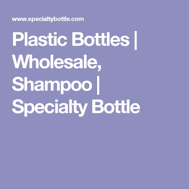 Plastic Bottles | Wholesale, Shampoo | Specialty Bottle