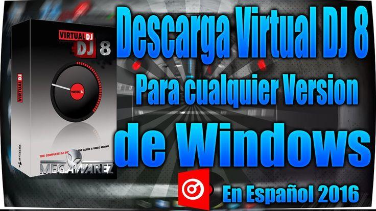 Como descargar Virtual Dj 8 para cualquier version de Windows 7/8.1/10 E...