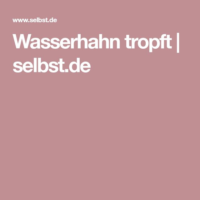 Wasserhahn tropft | selbst.de