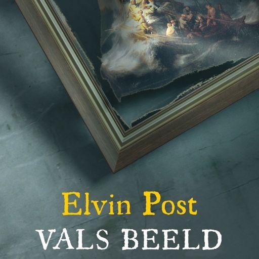 Vals beeld | Elvin Post: In deze meesterlijke thriller verweeft Elvin Post op vernuftige wijze feiten en fictie over de grootste kunstroof…