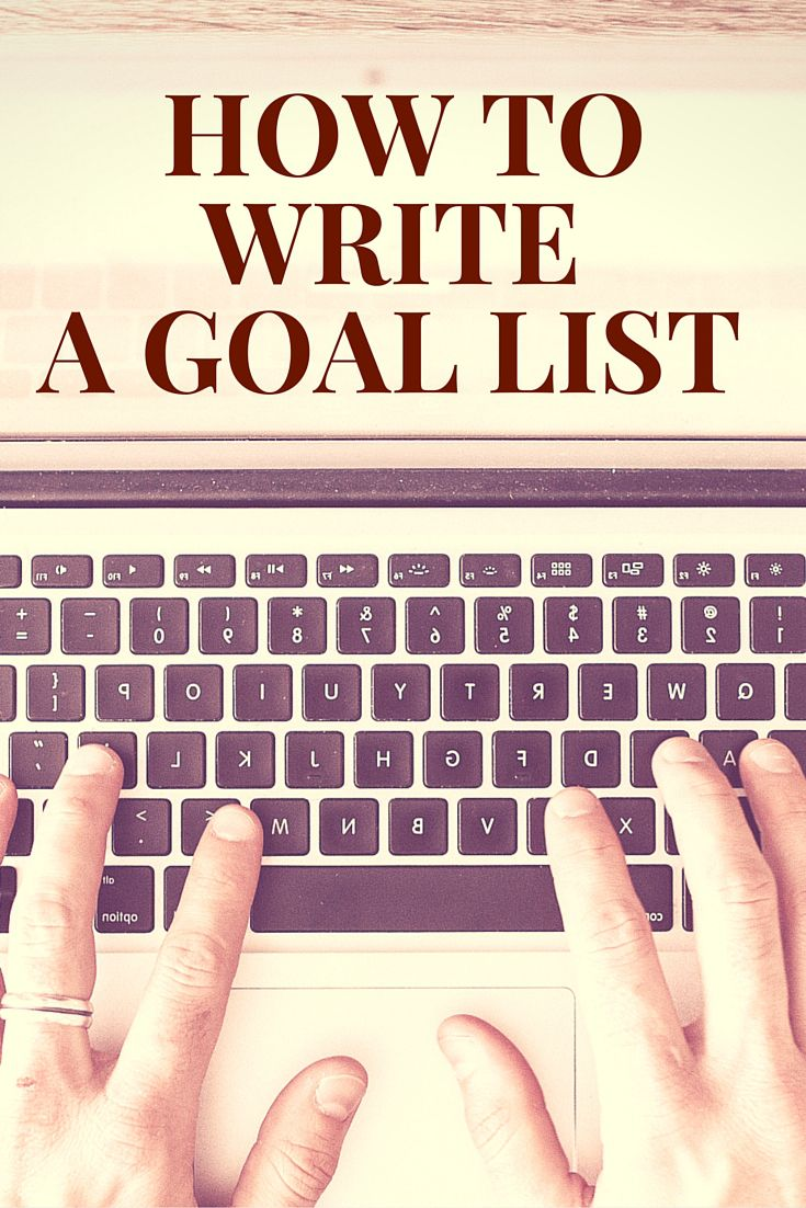 How to Write a Goal List | Create a Goal List | List your dreams www.PluckyGumption.com
