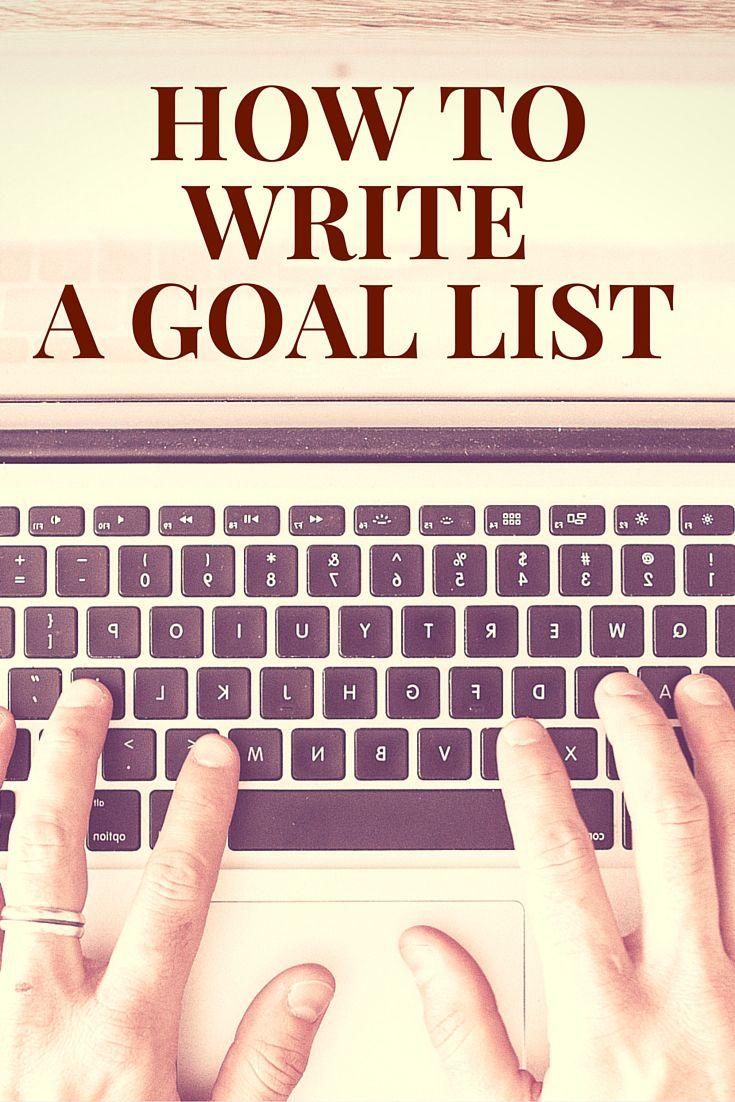 How to Write a Goal List | Create a Goal List | List your dreams www.PluckyGumption.com