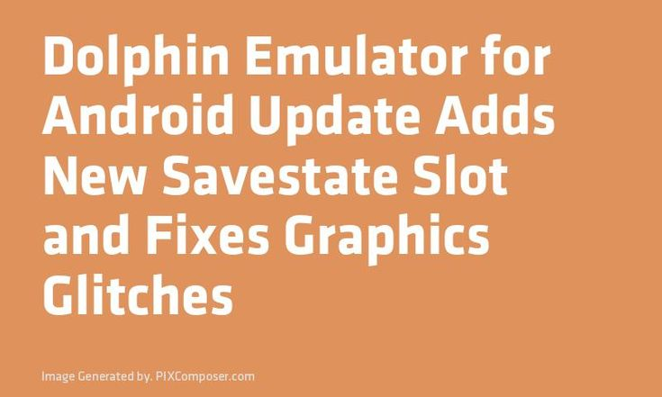 Dolphin Emulator for #Android Update Adds New Savestate Slot and Fixes #Graphics Glitches