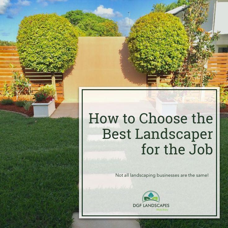 How to Choose the Best Landscaper for the Job     DGF Landscapes Mackay