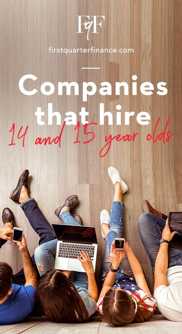 You Can Get A Job If You Re 14 Or 15 Years Old Check Out Our List