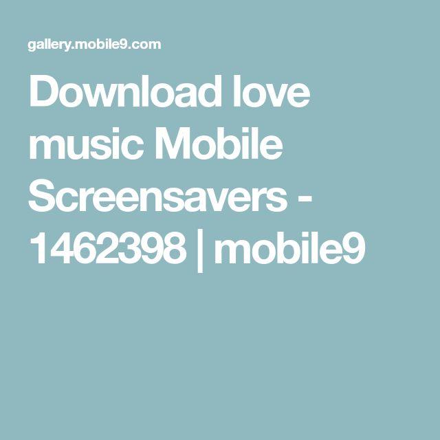 Download love music Mobile Screensavers - 1462398 | mobile9