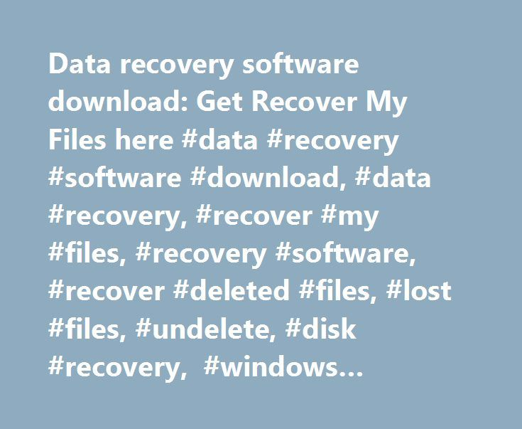 Data recovery software download: Get Recover My Files here #data #recovery #software #download, #data #recovery, #recover #my #files, #recovery #software, #recover #deleted #files, #lost #files, #undelete, #disk #recovery, #windows #undelete, #recover #my #files http://botswana.nef2.com/data-recovery-software-download-get-recover-my-files-here-data-recovery-software-download-data-recovery-recover-my-files-recovery-software-recover-deleted-files-lost-files-unde/  # Recover My Files data…