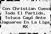 http://tecnoautos.com/wp-content/uploads/imagenes/tendencias/thumbs/con-christian-cueva-todo-el-partido-toluca-cayo-ante-jaguares-en-la-liga-mx.jpg Chiapas vs Toluca. Con Christian Cueva todo el partido, Toluca cayó ante Jaguares en la Liga MX, Enlaces, Imágenes, Videos y Tweets - http://tecnoautos.com/actualidad/chiapas-vs-toluca-con-christian-cueva-todo-el-partido-toluca-cayo-ante-jaguares-en-la-liga-mx/