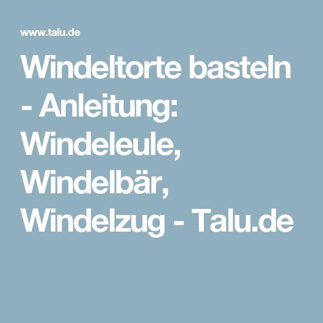 Windeltorte basteln - Anleitung: Windeleule, Windelbär, Windelzug - Talu.de